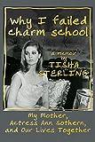 Why I Failed Charm School: A Memoir by Tisha Sterling