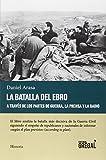 La batalla del Ebro a través de los partes de guerra, la prensa y la radio