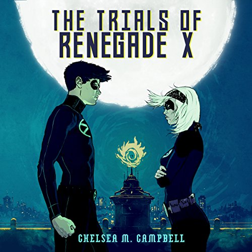 The Trials of Renegade X audiobook cover art