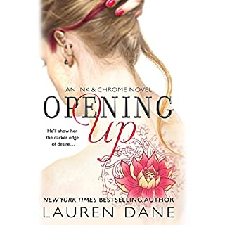 Opening Up                   By:                                                                                                                                 Lauren Dane                               Narrated by:                                                                                                                                 Sasha Dunbrooke                      Length: 9 hrs and 55 mins     143 ratings     Overall 4.4