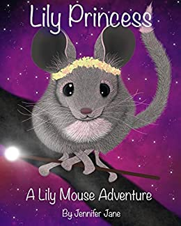 Lily Princess: A Lily Mouse Adventure (Lily Mouse Adventures) by [Jennifer Jane]
