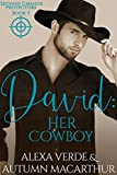 David: Her Cowboy: Sweet, Clean Christian Romance with Suspense (Second Chance Protectors Book 3)