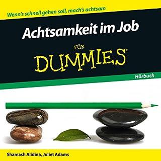 Achtsamkeit im Job für Dummies                   Autor:                                                                                                                                 Shamash Alidina                               Sprecher:                                                                                                                                 Michael Mentzel                      Spieldauer: 1 Std. und 14 Min.     3 Bewertungen     Gesamt 3,3