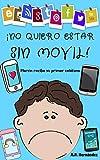 ¡No quiero estar sin móvil!: Libro infantil - Martín recibe su primer teléfono (¡No quiero...! nº 6)