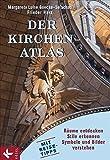 Margarete Luise Goecke-Seischab, Frieder Harz: Der Kirchen-Atlas. Räume entdecken, Stile erkennen, Symbole und Bilder verstehen