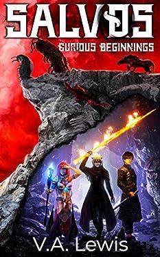 Curious Beginnings: A LitRPG Adventure (Salvos, Volume 1)