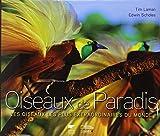 Oiseaux de Paradis. Les Oiseaux les plus extraordinaires du monde (French Edition)