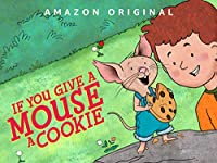 if you give a mouse a cookie - season 101