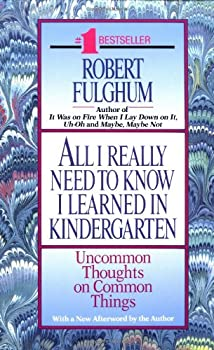 Paperback All I Really Need to Know I Learned in Kindergarten : Uncommon Thoughts on Common Things Book