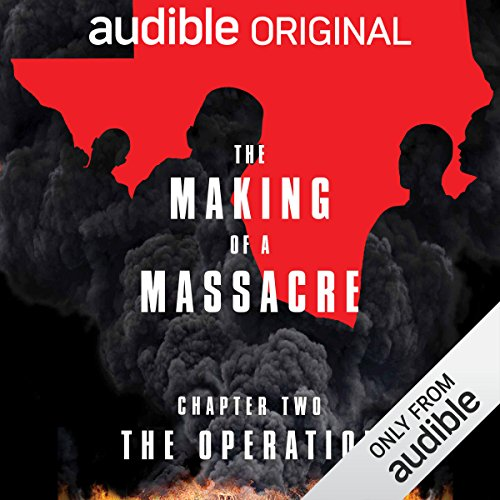 Ep. 2: The Operation (Making of a Massacre) audiobook cover art