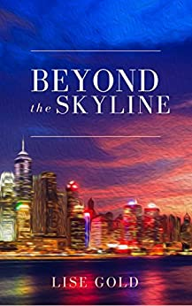 Beyond the Skyline by [Lise Gold]