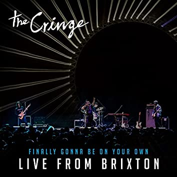 Finally Gonna Be on Your Own (Live from Brixton)