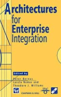 Architectures for Enterprise Integration (IFIP Advances in Information and Communication Technology)