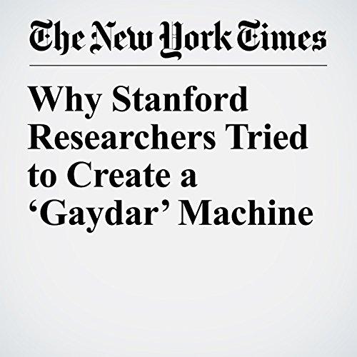 Why Stanford Researchers Tried to Create a 'Gaydar' Machine copertina