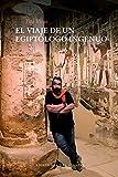 El viaje de un egiptólogo ingenuo (NE): 17 (Viento céfiro)