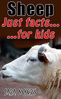 Sheep : Just Facts For Kids by [Sara Myers]