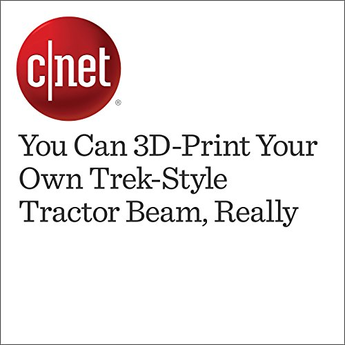 You Can 3D-Print Your Own Trek-Style Tractor Beam, Really audiobook cover art