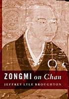 Zongmi on Chan (Translations from the Asian Classics (Hardcover))