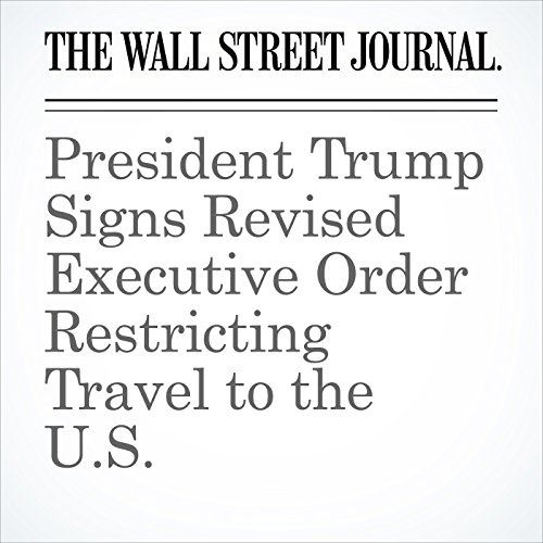 President Trump Signs Revised Executive Order Restricting Travel to the U.S. copertina