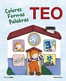 Teo. Colores Formas Palabras: Aprende con Teo
