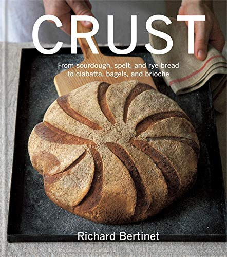 Compare Textbook Prices for Crust: From sourdough, spelt and rye bread to ciabatta, bagels and brioche  ISBN 9780857839169 by Bertinet, Richard
