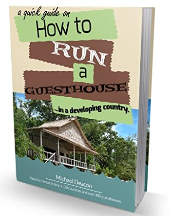 A Quick Guide on How To Run A Guesthouse In A Developing Country