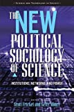 The New Political Sociology of Science: Institutions, Networks, and Power (Science and Technology in Society) (English Edition)