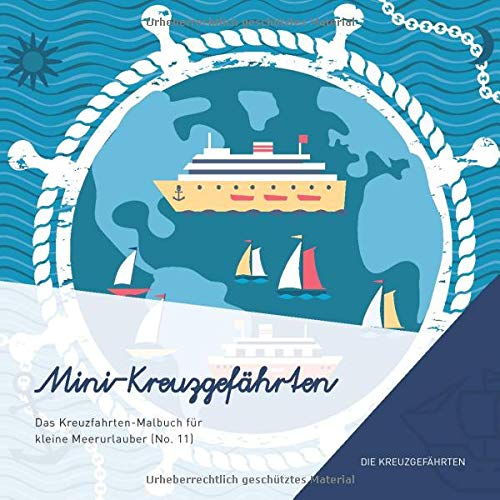 Mini-Kreuzgefährten - Das Kreuzfahrten-Malbuch für kleine Meerurlauber (No. 11)