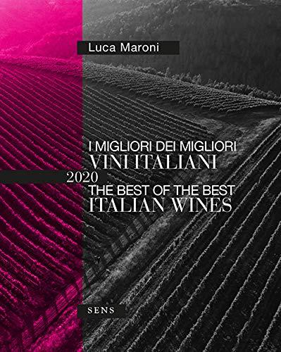 I migliori dei migliori vini italiani 2020. Ediz. italiana e inglese