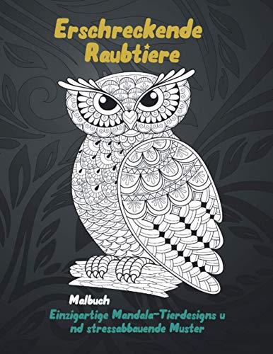 Erschreckende Raubtiere - Malbuch - Einzigartige Mandala-Tierdesigns und stressabbauende Muster