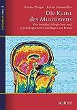 Die Kunst des Musizierens: Von d...