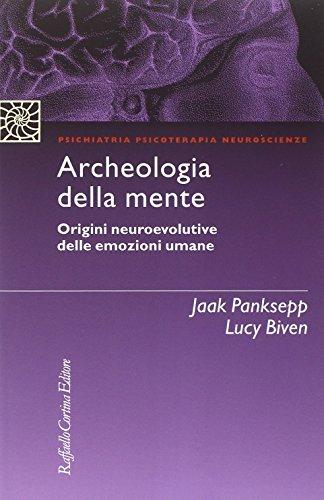 Archeologia della mente. Origini neuroevolutive delle emozioni umane