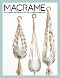 Macrame: Techniques and Projects for the Complete Beginner