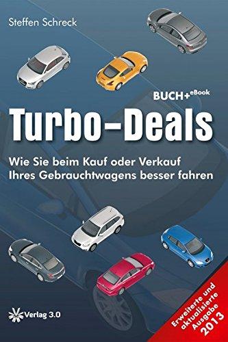 Turbo-Deals: Wie Sie beim Kauf oder Verkauf Ihres Gebrauchtwagens besser fahren