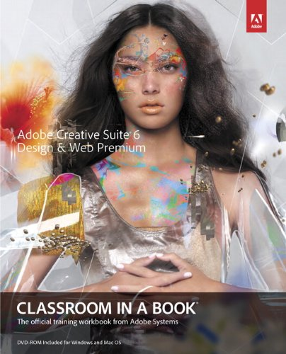 Adobe Creative Suite 6 Design & Web Premium Classroom in a Book (English Edition)