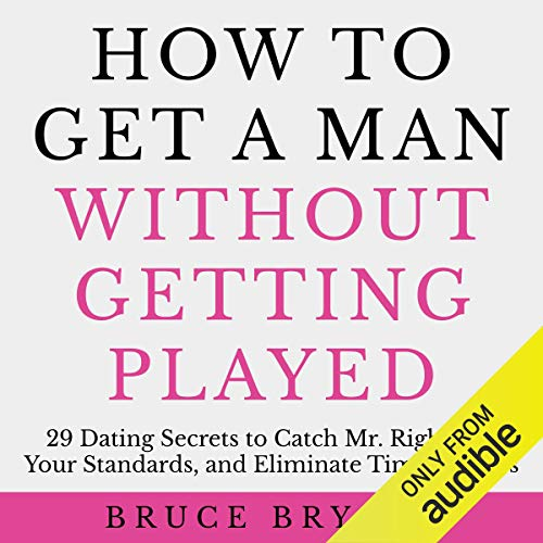 How to Get a Man Without Getting Played audiobook cover art