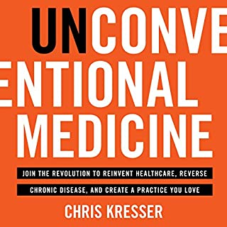 Unconventional Medicine                   By:                                                                                                                                 Chris Kresser                               Narrated by:                                                                                                                                 Chris Kresser                      Length: 6 hrs and 9 mins     27 ratings     Overall 4.4