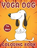 Yoga Dog Coloring Book For Adults: This Wonderful Yoga Dog Coloring Books With Nature,fun, Beautiful To Draw Adults Activity