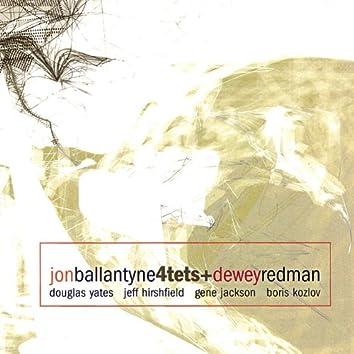 Jon Ballantyne 4tets+Dewey Redman