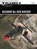 Bachem Ba 349 Natter (X-Planes Book 8)