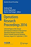 Operations Research Proceedings 2016: Selected Papers of the Annual International Conference of the German Operations Research Society (GOR), Helmut ... Germany, August 30 - September 2, 2016