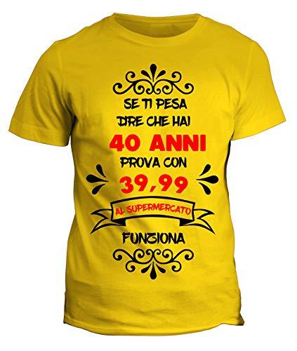 Tshirt Compleanno - se Ti pesa Dire Che Hai 40 Anni Prova 39,99 al supermercato Funziona - Humor - Tshirt Divertente - Idea Regalo