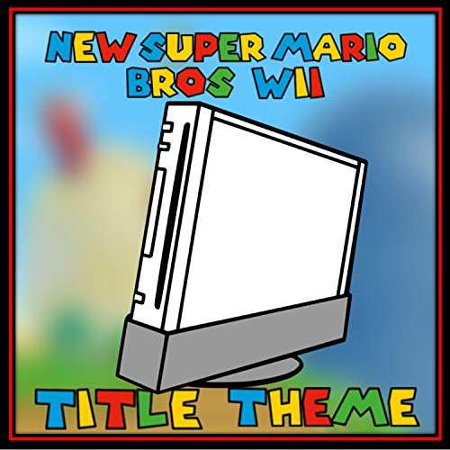 Title Theme (From 'New Super Mario Bros. Wii')