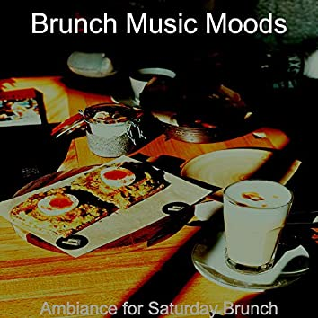 Ambiance for Saturday Brunch