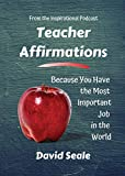 Teacher Affirmations: You Have The Most Important Job