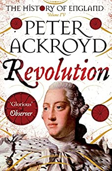 Revolution: A History of England Volume IV (The History of England Book 4) (English Edition) van [Peter Ackroyd]