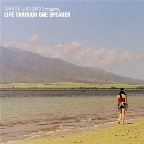 Life Through One Speaker by Young & Sexy (2003-10-21)