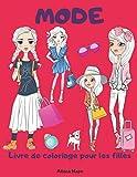 MODE Livre de coloriage pour les filles: Livre de coloriage mode fille/ pour les filles de 8 à 12 ans