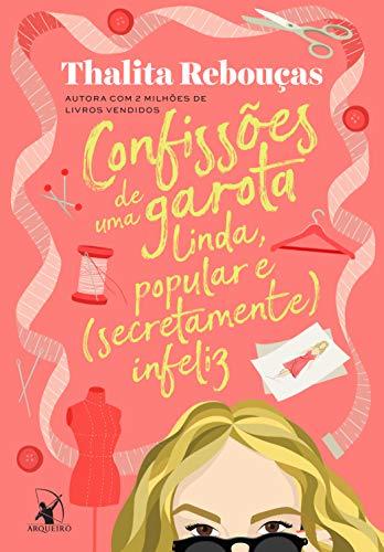 Confesiones de una chica hermosa, popular y (secretamente) infeliz de Thalita Rebouças