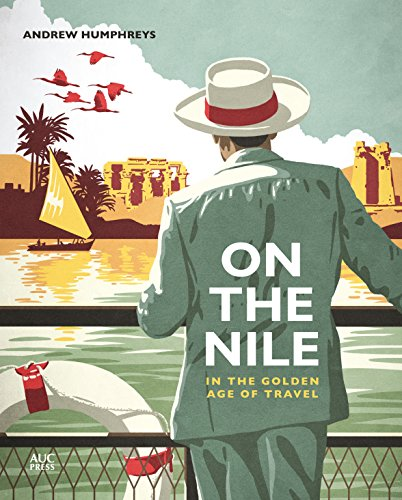 On the Nile in the Golden Age of Travel